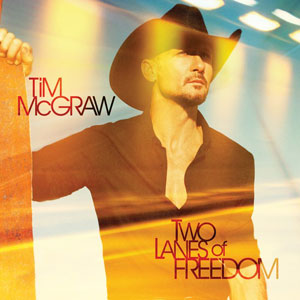 Tim McGraw, Two Lanes of Freedom